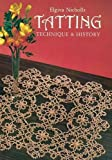 Tatting: Technique and History (Dover Knitting, Crochet, Tatting, Lace)