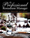 The Professional Restaurant Manager, David K. Hayes and Allisha A. Miller, 0132739925