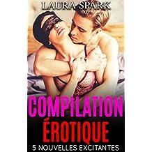 Compilation : 5 Nouvelles érotiques excitantes ! (-18) (French Edition)