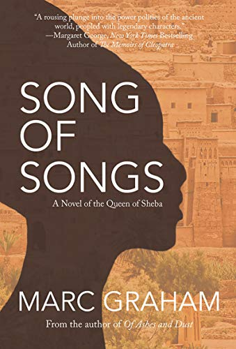Song of Songs: A Novel of the Queen of Sheba by [Graham , Marc]