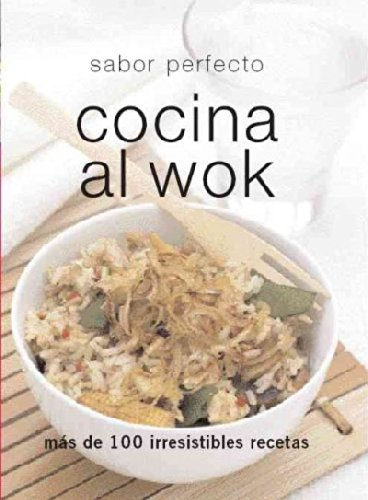 Cocina al wok/ Wok and Stirfry (Perfect Cooking) (Spanish Edition)
