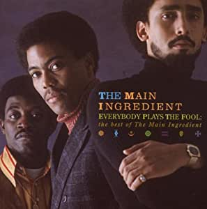 Everybody Plays the Fool: Best of Main Ingredient