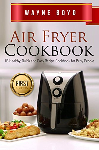 Air Fryer Cookbook Healthy Quick and Easy Recipe Cookbook for Busy People