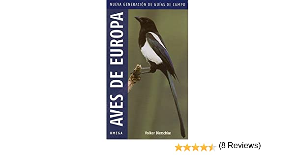 AVES DE EUROPA.NUEVA GENERACION GUIAS DEL NATURALISTA-AVES: Amazon.es: DIERSCHKE, V.: Libros