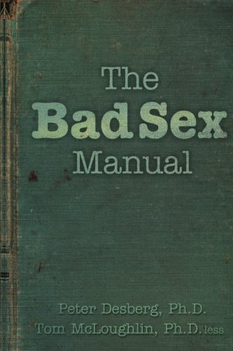 Book cover from The Bad Sex Manual by Peter Desberg Ph.D
