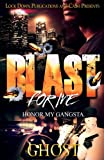 Blast For Me: Honor My Gangsta (Volume 1)