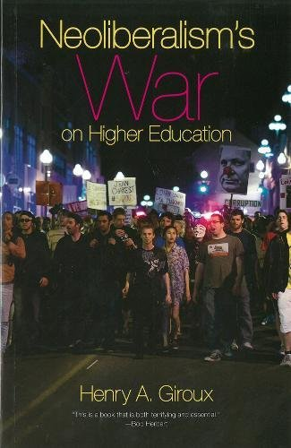 Neoliberalism's War on Higher Education [Henry A. Giroux] (Tapa Blanda)