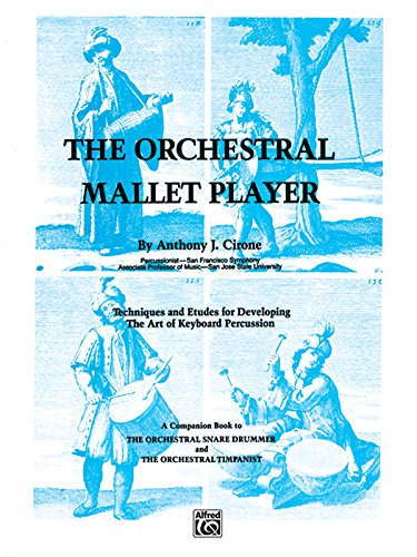 (The Orchestral Mallet Player: Techniques and Etudes for Developing The Art of Keyboard Percussion)