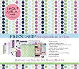 Scrapbook in a Box: Friendship: Quick and Easy Memory Book Kit