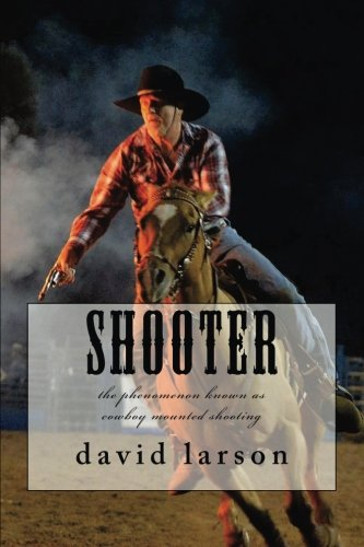 Shooter: the phenomenon known as cowboy mounted shooting