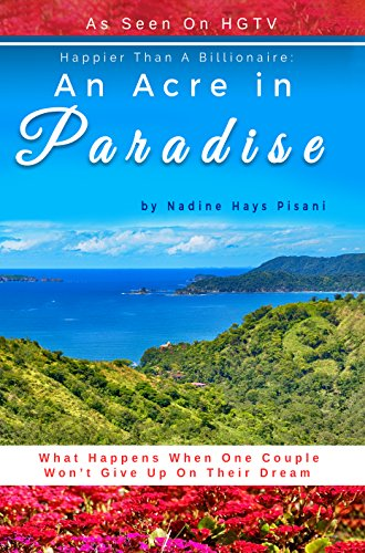 Happier Than A Billionaire: An Acre in Paradise by [Hays Pisani, Nadine]