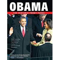 Obama: The Historic Front Pages, From Announcement to Inauguration, Chronicled by Leading U.S. and International Newspapers