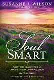 Soul Smart: What the Dead Teach Us about Spirit Communication