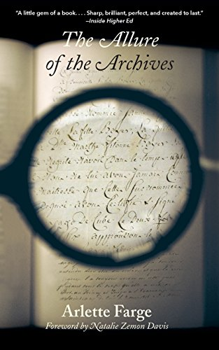 The Allure Of The Archives (The Lewis Walpole Series In Eighteenth-Century Culture And History)