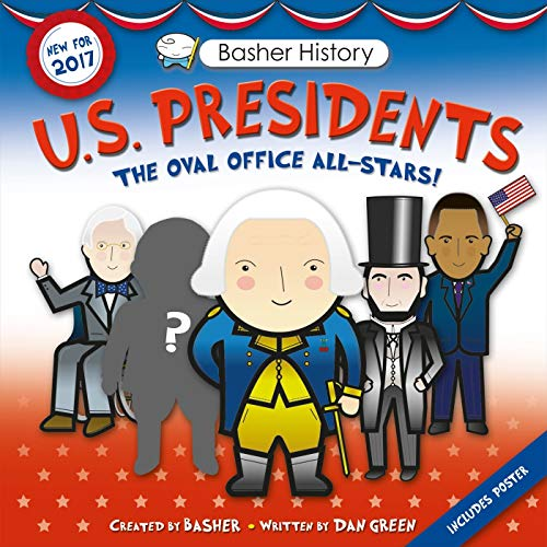 (Basher History: US Presidents: Revised Edition)