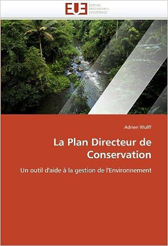 La Plan Directeur de Conservation: Un outil d'aide à la gestion de l'Environnement (Omn.Univ.Europ.)