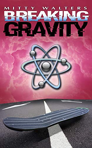 Breaking Gravity by [Walters, Mitty]