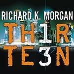 Thirteen  | Richard K. Morgan