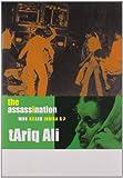 The Assassination, Tariq Ali, 1905422857
