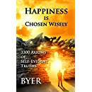 Happiness is Chosen Wisely: 3300 Axioms of Self-Evident Truths