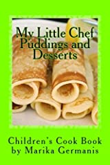 I Can Cook: Puddings and Desserts (My Children's Cook Book Series) (Volume 2) Paperback