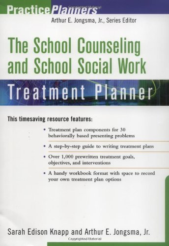 The School Counseling and School Social Work Treatment Planner (PracticePlanners) by Sarah Edison Knapp (2002-09-06)
