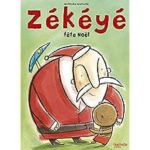 Zékéyé fête Noël (Petites histoires Zékéyé) (French Edition)