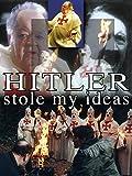 Hitler Stole My Ideas