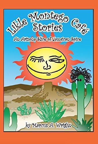 Likle Montego Cafe Stories: An Arizona Slice of Jamaican Spice ebook