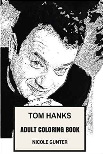 Amazon tom hanks adult coloring book forrest gump and saving amazon tom hanks adult coloring book forrest gump and saving private ryan star academy award winner and great artist inspired adult coloring book fandeluxe Choice Image