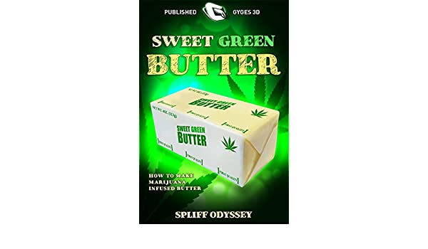 Amazon.com: Mantequilla verde dulce: Como hacer marihuana infusa mantequilla (Green Gold nº 3) (Spanish Edition) eBook: Spliff Odyssey: Kindle Store