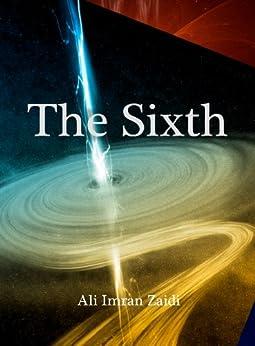 The Sixth by [Zaidi, Ali Imran]
