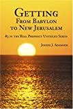 Getting from Babylon to New Jerusalem, Joseph Adamson, 0595298931