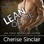 Lean on Me: Masters of the Shadowlands, Volume 4 | Cherise Sinclair
