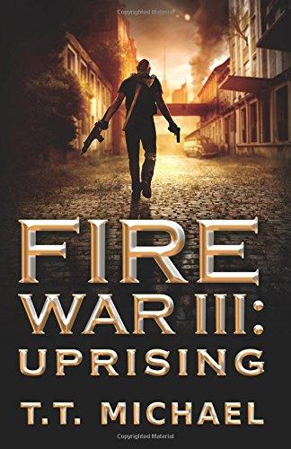 Fire War III: Uprising (Fire War Trilogy) (Volume 3) ebook