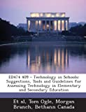 img - for Ed474 409 - Technology in Schools: Suggestions, Tools and Guidelines for Assessing Technology in Elementary and Secondary Education book / textbook / text book
