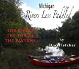 Michigan Rivers Less Paddled, Doc Fletcher, 1933926198