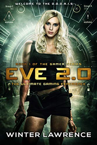 Eve 2.0: The Ultimate Gaming Experience (The Gamer Series Book 1) by [Lawrence, Winter]