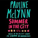 Summer in the City Audiobook by Pauline McLynn Narrated by Frances Barber