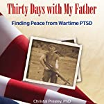 Thirty Days with My Father: Finding Peace from Wartime PTSD | Christal Presley