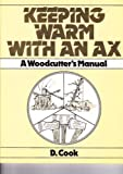 Keeping Warm with an Ax, D. Cook, 0876635524