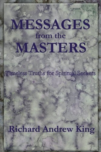 book review messages from the masters timeless truths for spiritual seekers by richard andrew. Black Bedroom Furniture Sets. Home Design Ideas