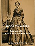 Behind the Scenes, or, Thirty Years a Slave, and Four Years in the White House, Elizabeth Keckley, 8087830822