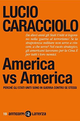 America vs America: Perché gli Stati Uniti sono in guerra contro se stessi (Anticorpi) (Italian Edition)