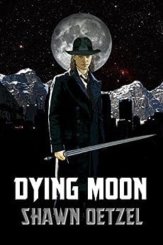DYING MOON by [Oetzel, Shawn]