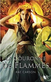 La fille de braises et de ronces, Tome 2 : La couronne de flammes par Carson