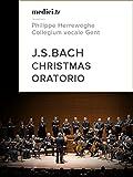 Bach, Christmas Oratorio - Philippe Herreweghe, Collegium vocale Gent