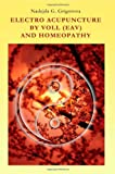 Electro Acupuncture by Voll and Homeopathy, Nadejda G. Grigorova, 0985439009