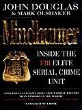 Download By John Douglas & Mark Olshaker Mindhunter - Inside The FBI Elite Serial Crime Unit (New Ed) [Paperback] in PDF ePUB Free Online