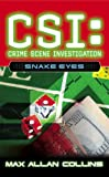 Front cover for the book CSI: Snake Eyes by Max Allan Collins